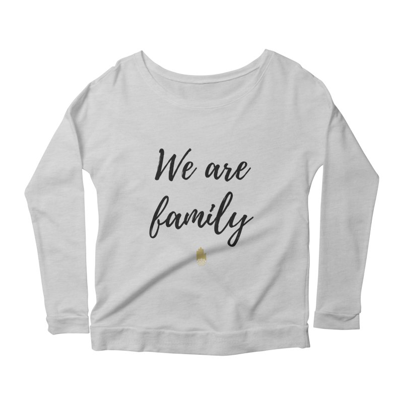 We Are Family | Black Letters Gold Hand Design Women's Scoop Neck Longsleeve T-Shirt by ahimsafamily's shop