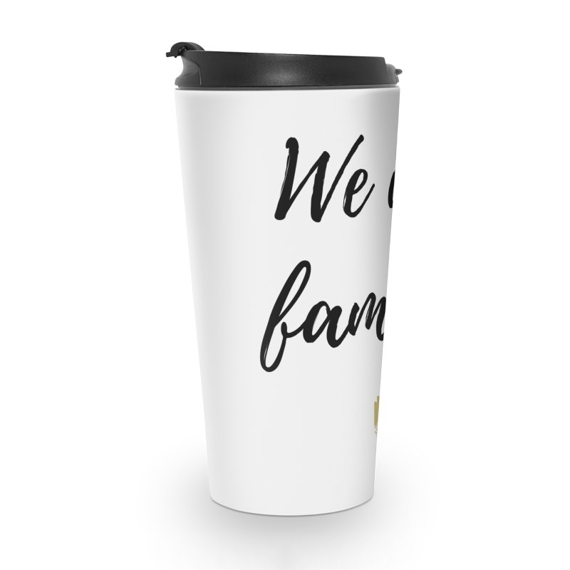 We Are Family | Black Letters Gold Hand Design Accessories Travel Mug by ahimsafamily's shop