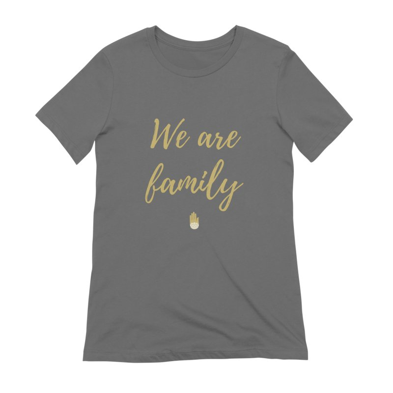 We Are Family | Gold Design Women's T-Shirt by ahimsafamily's shop