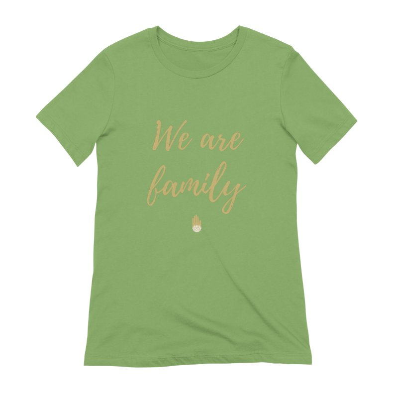 We Are Family | Gold Design Women's Extra Soft T-Shirt by ahimsafamily's shop