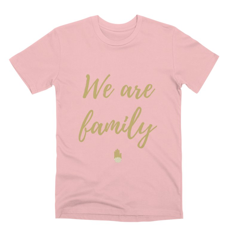 We Are Family | Gold Design Men's Premium T-Shirt by ahimsafamily's shop
