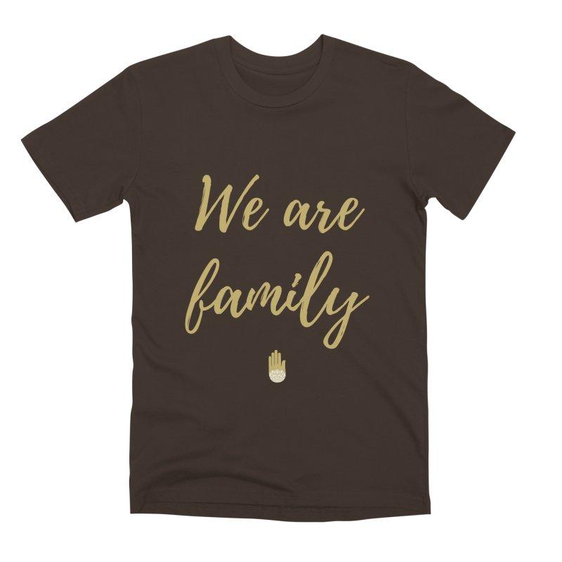 We Are Family   Gold Design Men's Premium T-Shirt by ahimsafamily's shop