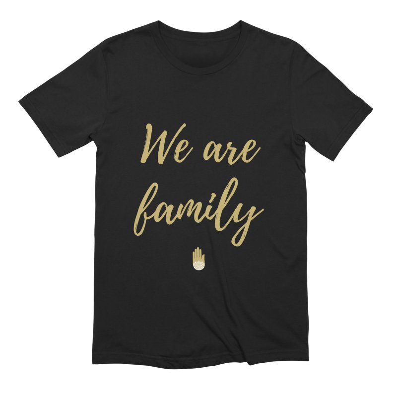 We Are Family | Gold Design Men's Extra Soft T-Shirt by ahimsafamily's shop