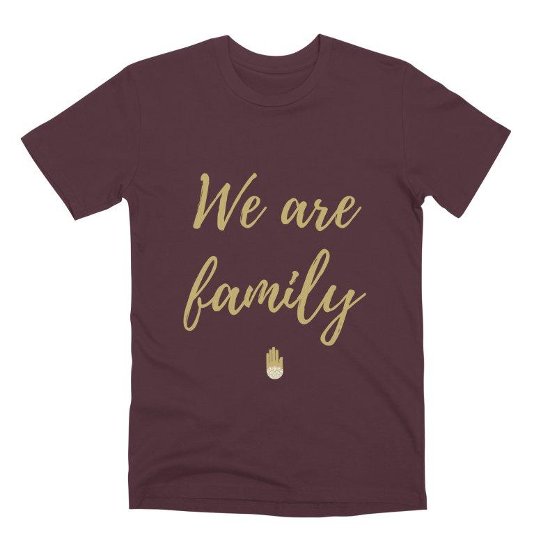 We Are Family | Gold Design Men's Premium T-Shirt by ahimsafamily's shop