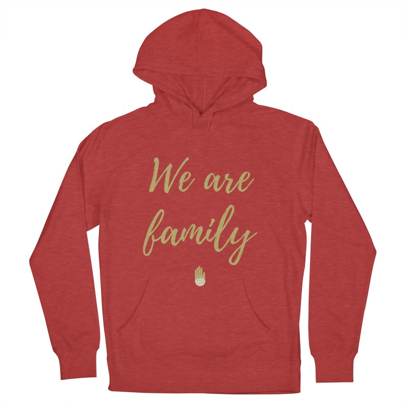 We Are Family   Gold Design Men's French Terry Pullover Hoody by ahimsafamily's shop