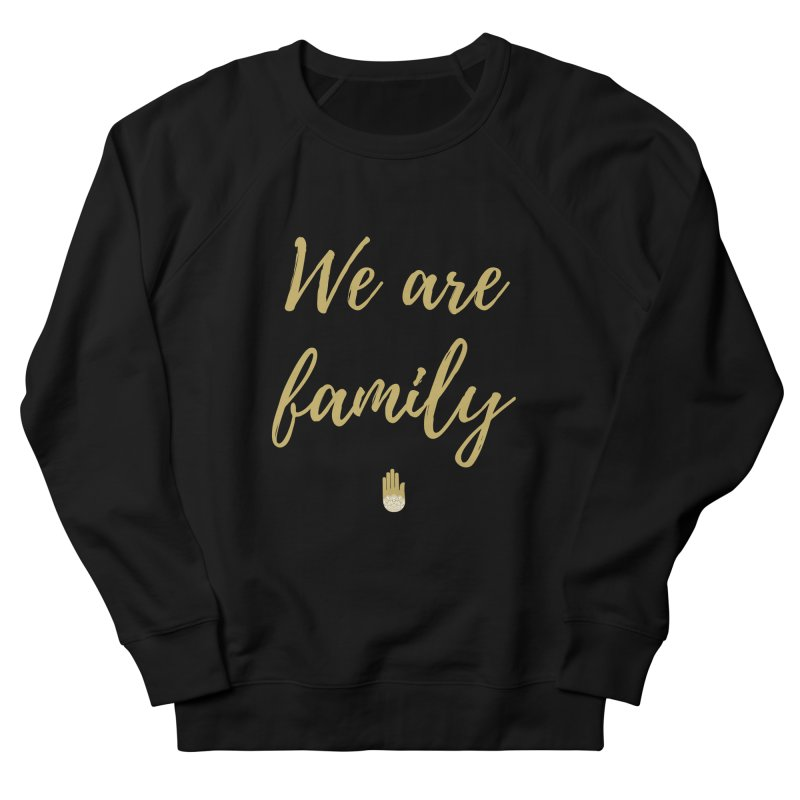 We Are Family   Gold Design Women's French Terry Sweatshirt by ahimsafamily's shop