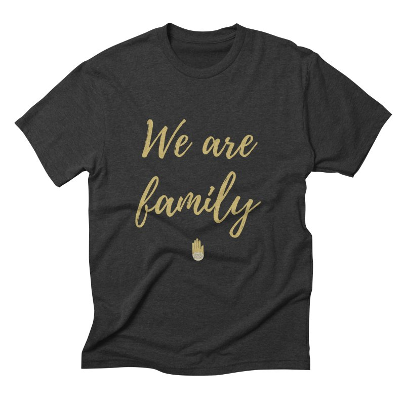 We Are Family | Gold Design Men's Triblend T-Shirt by ahimsafamily's shop