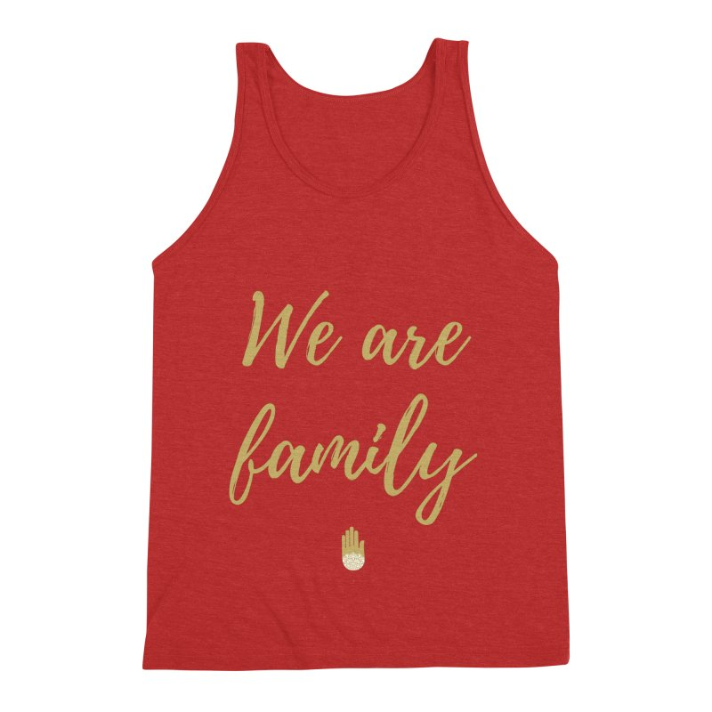 We Are Family   Gold Design Men's Triblend Tank by ahimsafamily's shop