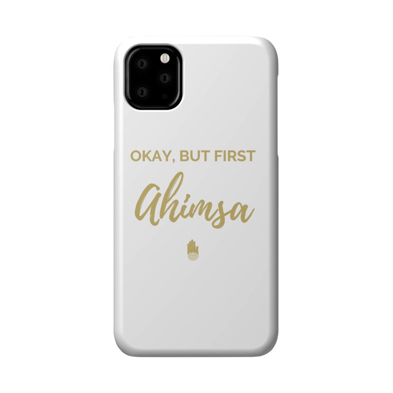 OKAY, BUT FIRST AHIMSA Design Accessories Phone Case by ahimsafamily's shop