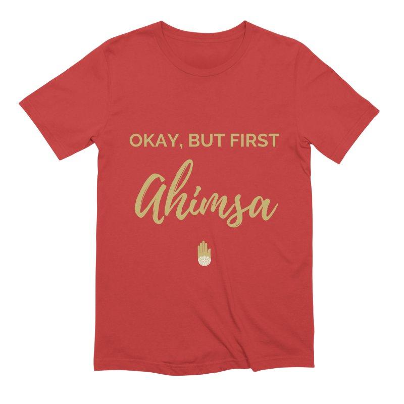 OKAY, BUT FIRST AHIMSA Design Men's Extra Soft T-Shirt by ahimsafamily's shop