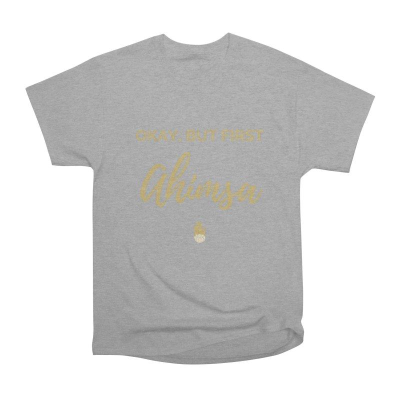 OKAY, BUT FIRST AHIMSA Design Men's Heavyweight T-Shirt by ahimsafamily's shop