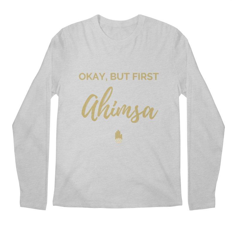 OKAY, BUT FIRST AHIMSA Design Men's Regular Longsleeve T-Shirt by ahimsafamily's shop