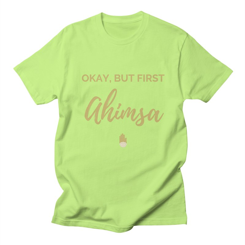 OKAY, BUT FIRST AHIMSA Design Men's Regular T-Shirt by ahimsafamily's shop