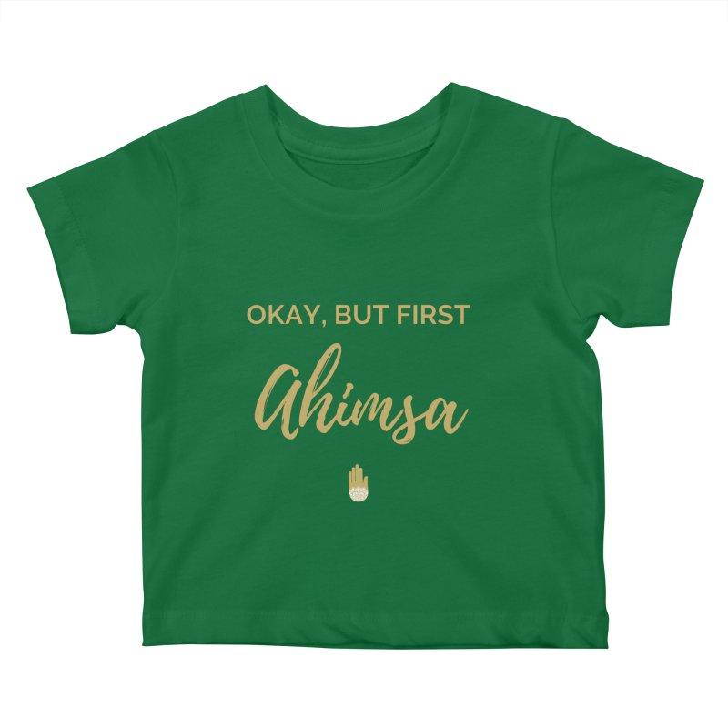 OKAY, BUT FIRST AHIMSA Design Kids Baby T-Shirt by ahimsafamily's shop