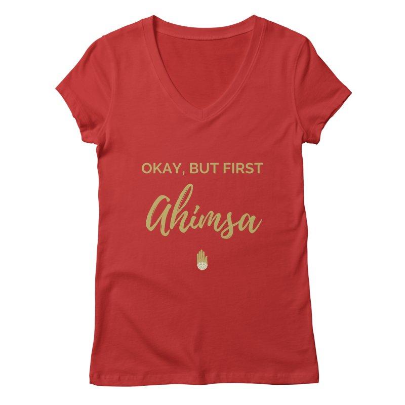 OKAY, BUT FIRST AHIMSA Design Women's Regular V-Neck by ahimsafamily's shop