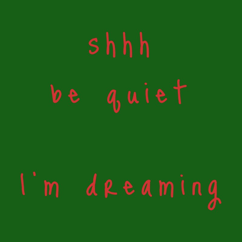 shhh be quiet I'm dreaming v1 - RED font Home Mounted Aluminum Print by ahmadwehbe.com Merch