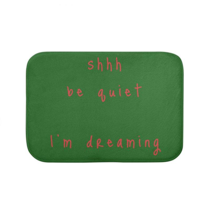 shhh be quiet I'm dreaming v1 - RED font Home Bath Mat by ahmadwehbe.com Merch