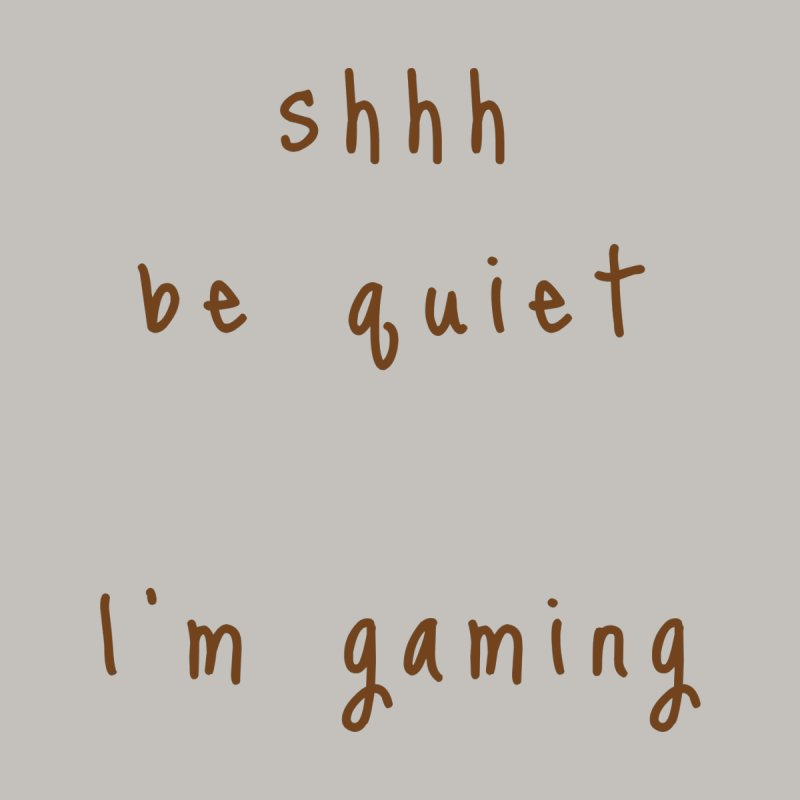 shhh be quiet I'm gaming v1 - BROWN font Home Shower Curtain by ahmadwehbe.com Merch
