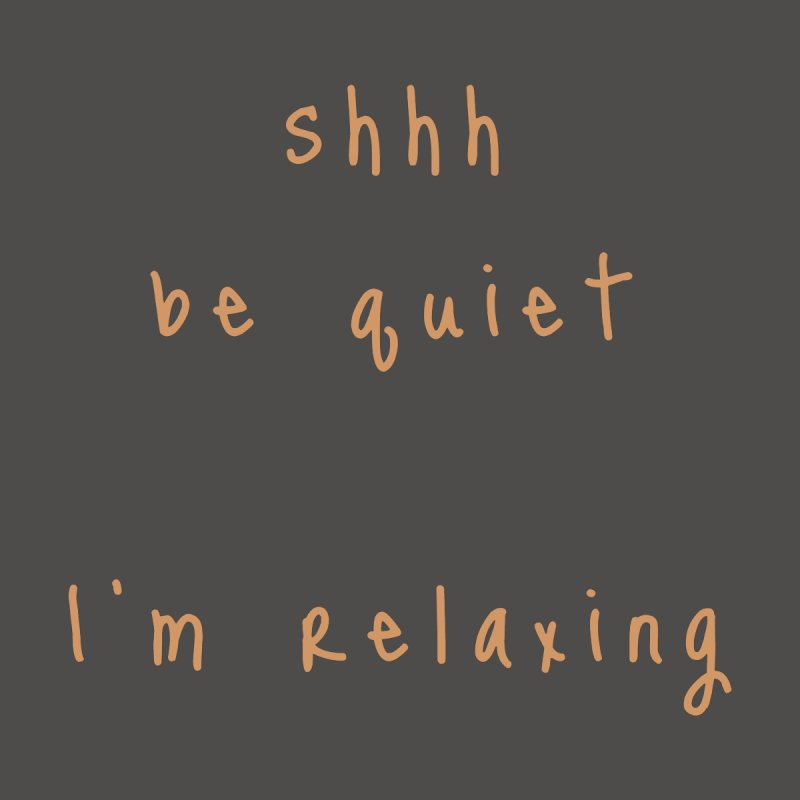 shhh be quiet I'm relaxing v1 - ORANGE font Home Shower Curtain by ahmadwehbe.com Merch