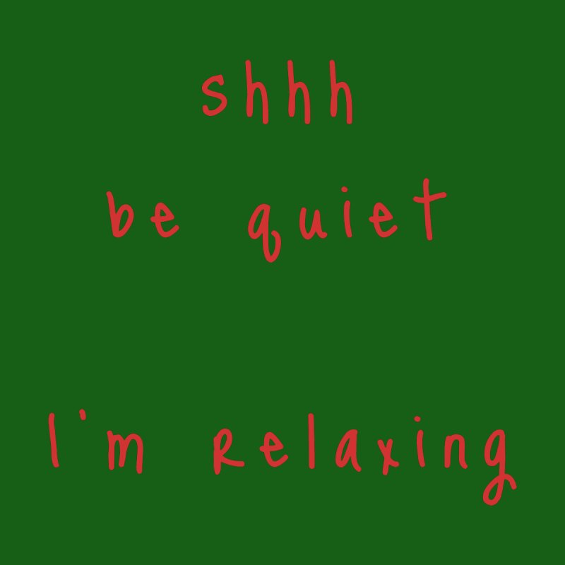 shhh be quiet I'm relaxing v1 - RED font Home Shower Curtain by ahmadwehbe.com Merch