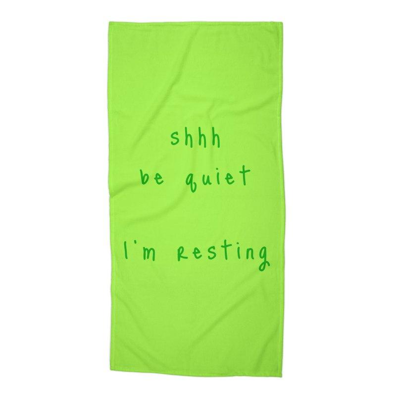 shhh be quiet I'm resting v1 - GREEN font Accessories Beach Towel by ahmadwehbe.com Merch
