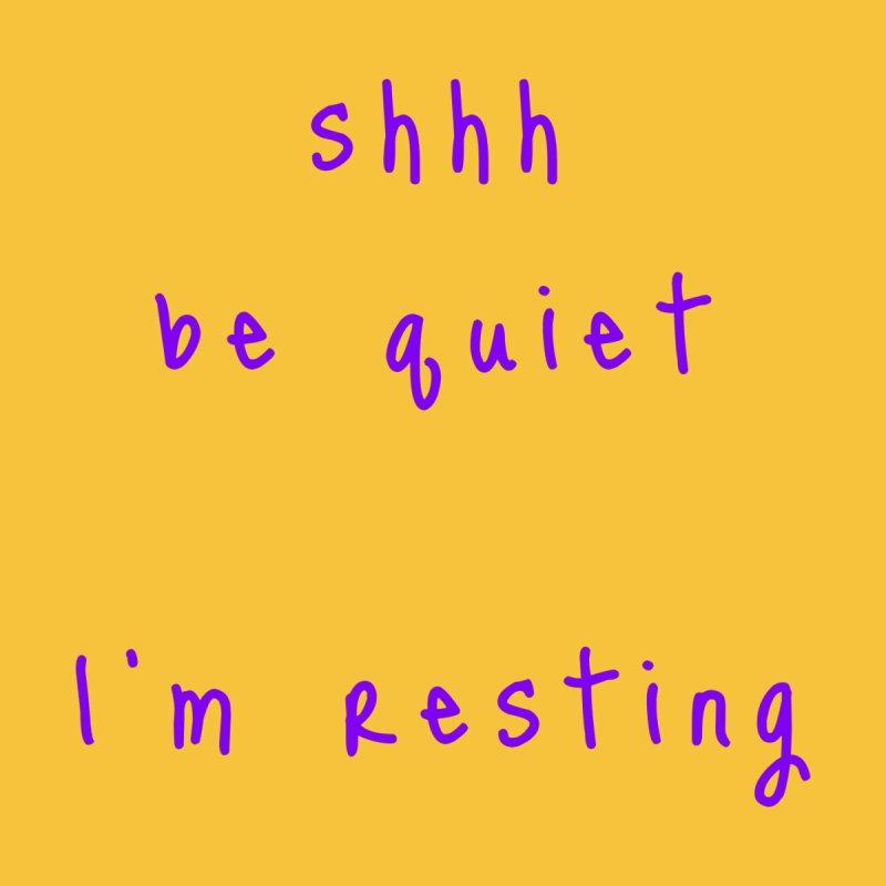 shhh be quiet I'm resting v1 - PURPLE font Home Shower Curtain by ahmadwehbe.com Merch