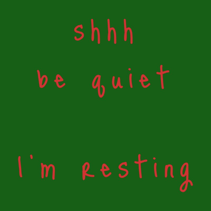 shhh be quiet I'm resting v1 - RED font Home Shower Curtain by ahmadwehbe.com Merch