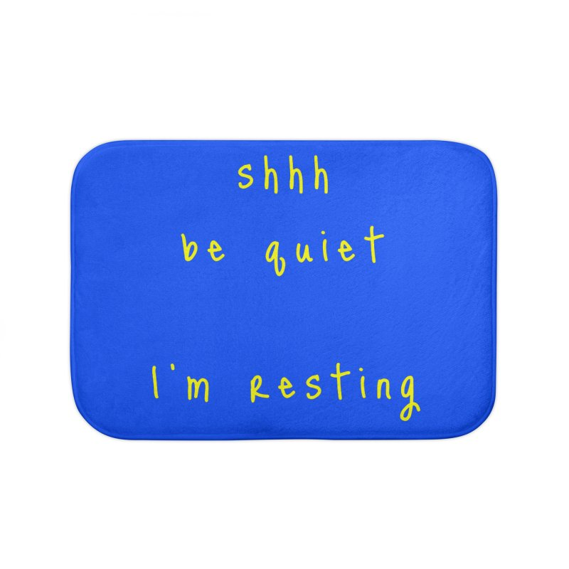 shhh be quiet I'm resting v1 - YELLOW font Home Bath Mat by ahmadwehbe.com Merch