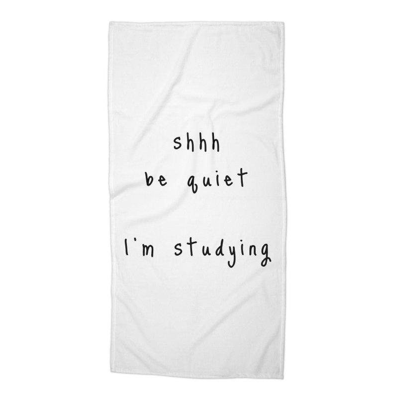 shhh be quiet I'm studying v1 - BLACK font Accessories Beach Towel by ahmadwehbe.com Merch