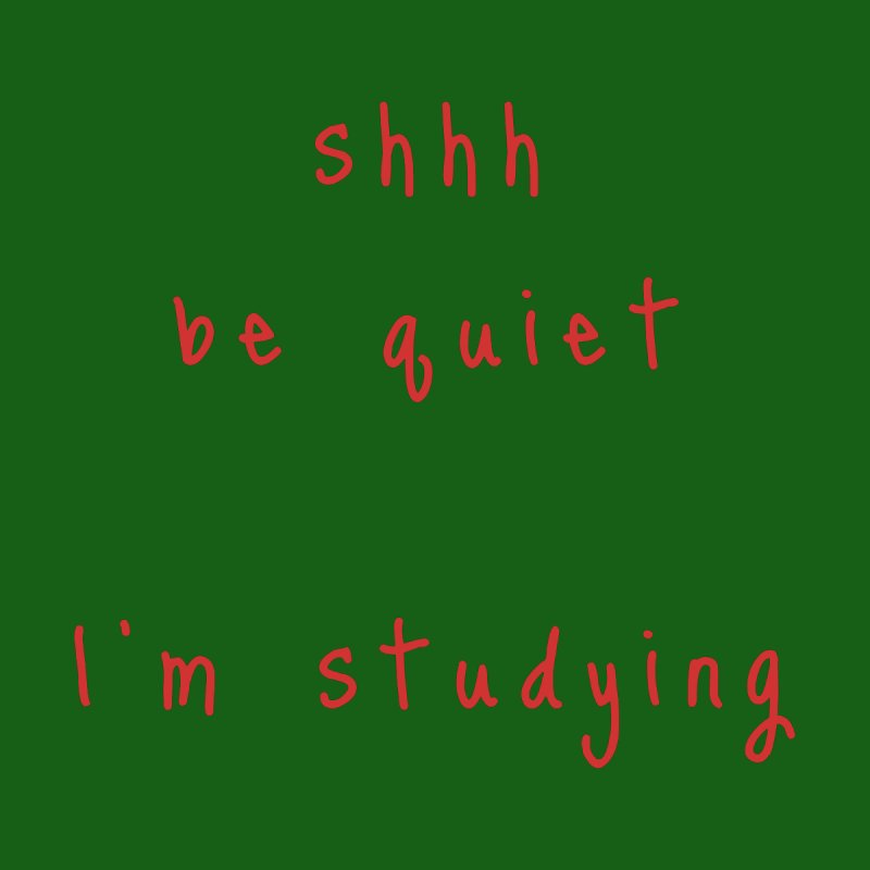 shhh be quiet I'm studying v1 - RED font Home Shower Curtain by ahmadwehbe.com Merch