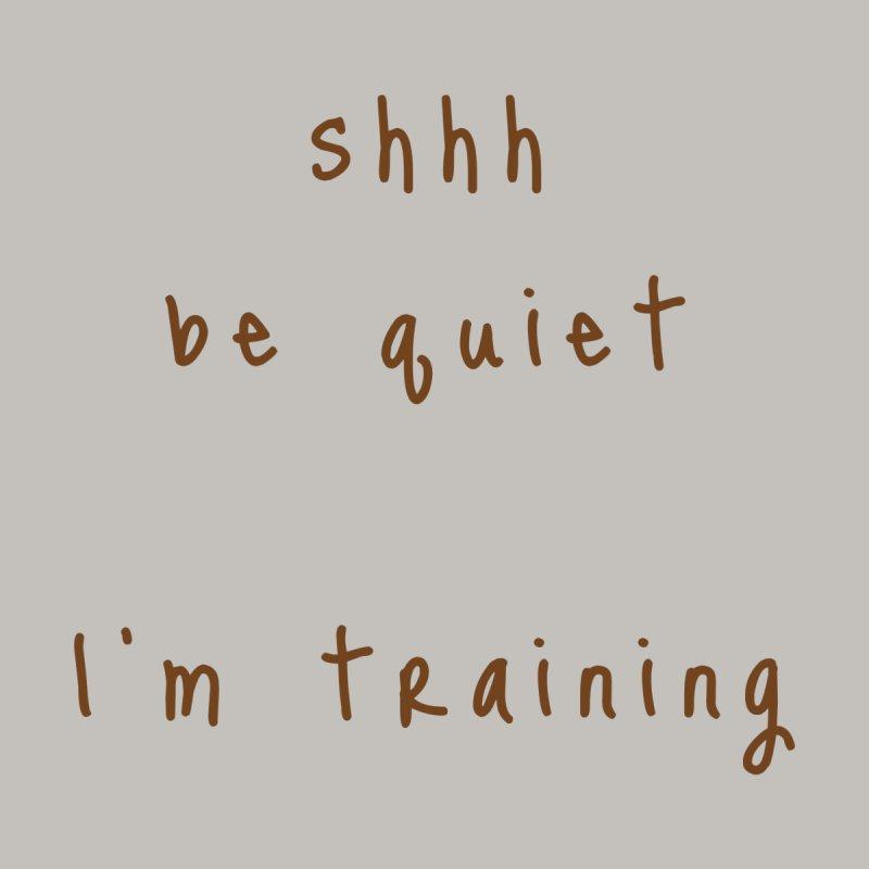 shhh be quiet I'm training v1 - BROWN font Home Shower Curtain by ahmadwehbe.com Merch