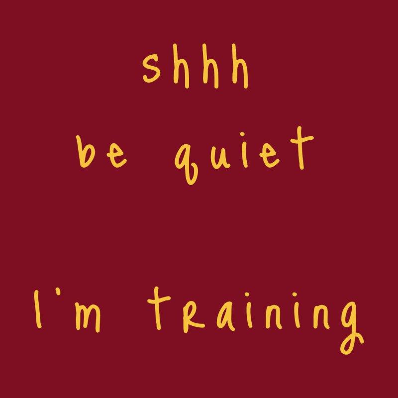 shhh be quiet I'm training v1 - GOLD font Home Shower Curtain by ahmadwehbe.com Merch