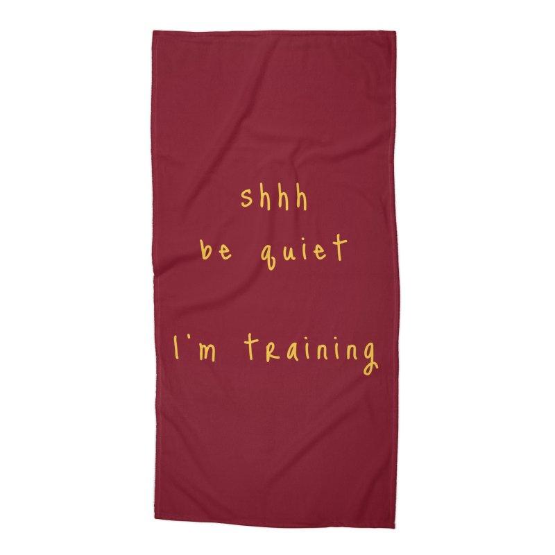 shhh be quiet I'm training v1 - GOLD font Accessories Beach Towel by ahmadwehbe.com Merch