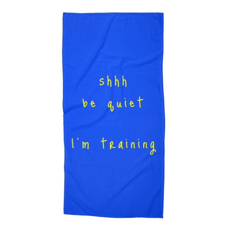 shhh be quiet I'm training v1 - YELLOW font Accessories Beach Towel by ahmadwehbe.com Merch