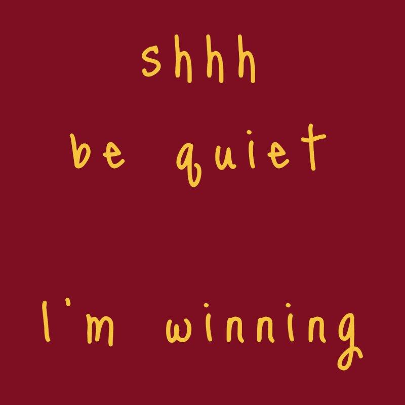 shhh be quiet I'm winning v1 - GOLD font Kids T-Shirt by ahmadwehbe.com Merch