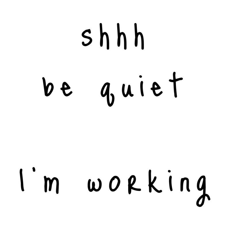 shhh be quiet I'm working v1 - BLACK font Home Throw Pillow by ahmadwehbe.com Merch