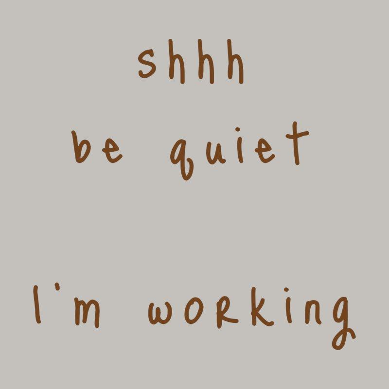 shhh be quiet I'm working v1 - BROWN font Kids Baby T-Shirt by ahmadwehbe.com Merch
