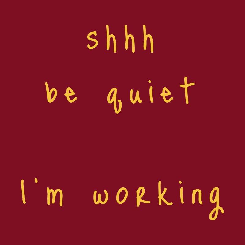 shhh be quiet I'm working v1 - GOLD font Men's Longsleeve T-Shirt by ahmadwehbe.com Merch