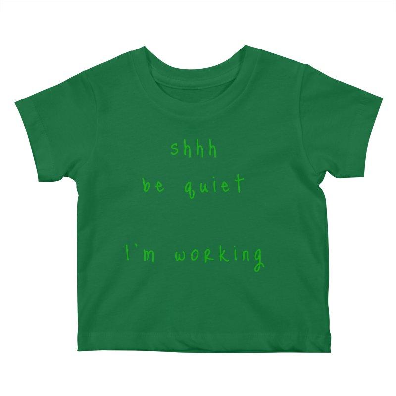 shhh be quiet I'm working v1 - GREEN font Kids Baby T-Shirt by ahmadwehbe.com Merch