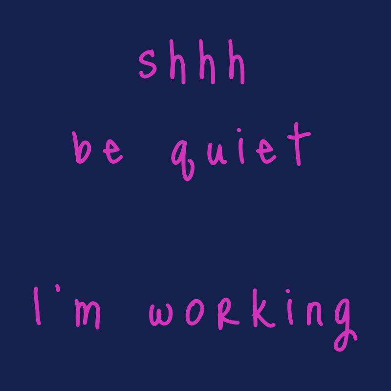shhh be quiet I'm working v1 - HOT PINK font Accessories Sticker by ahmadwehbe.com Merch