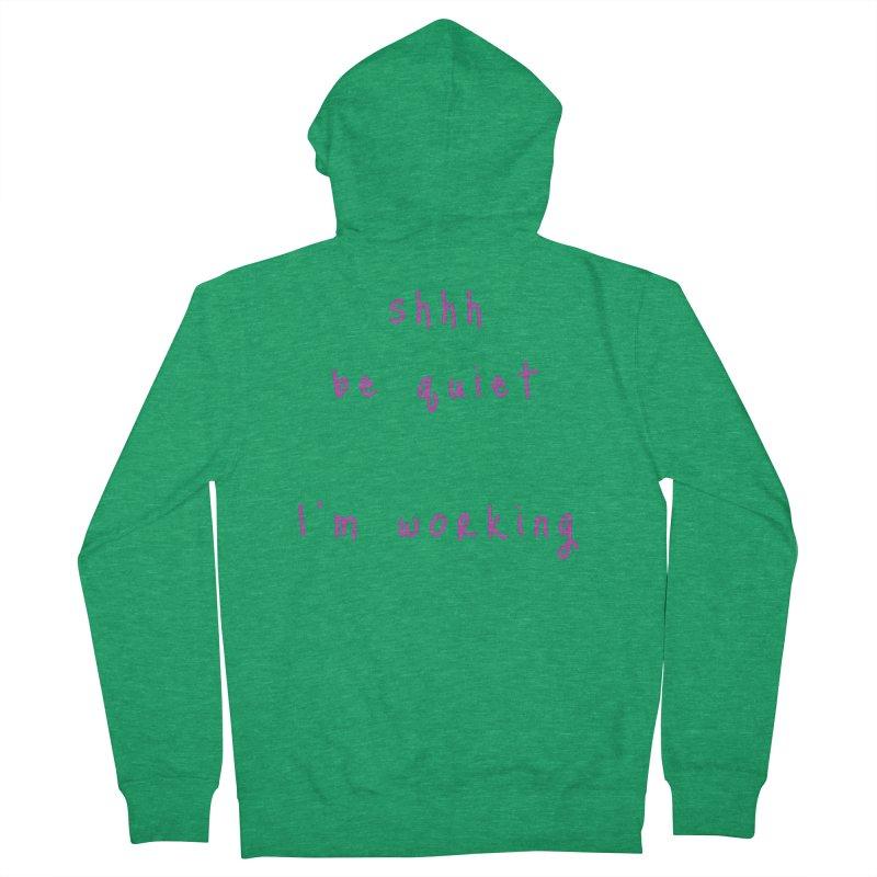 shhh be quiet I'm working v1 - HOT PINK font Women's Zip-Up Hoody by ahmadwehbe.com Merch