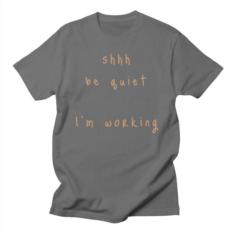 shhh be quiet I'm working v1 - ORANGE font Men's T-Shirt by ahmadwehbe.com Merch