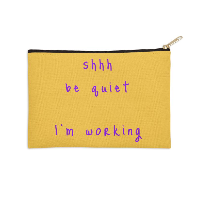 shhh be quiet I'm working v1 - PURPLE font Accessories Zip Pouch by ahmadwehbe.com Merch