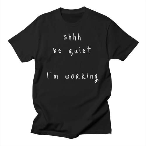 Shhh-Be-Quiet-I-Am-Working-V1