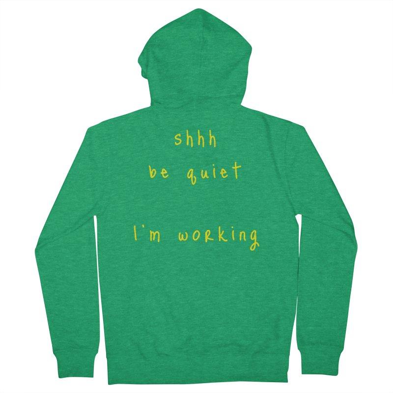 shhh be quiet I'm working v1 - YELLOW font Women's Zip-Up Hoody by ahmadwehbe.com Merch