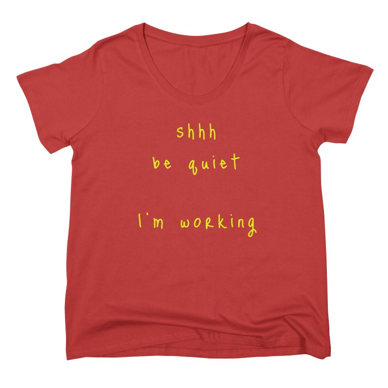 shhh be quiet I'm working v1 - YELLOW font Women's Scoop Neck by ahmadwehbe.com Merch
