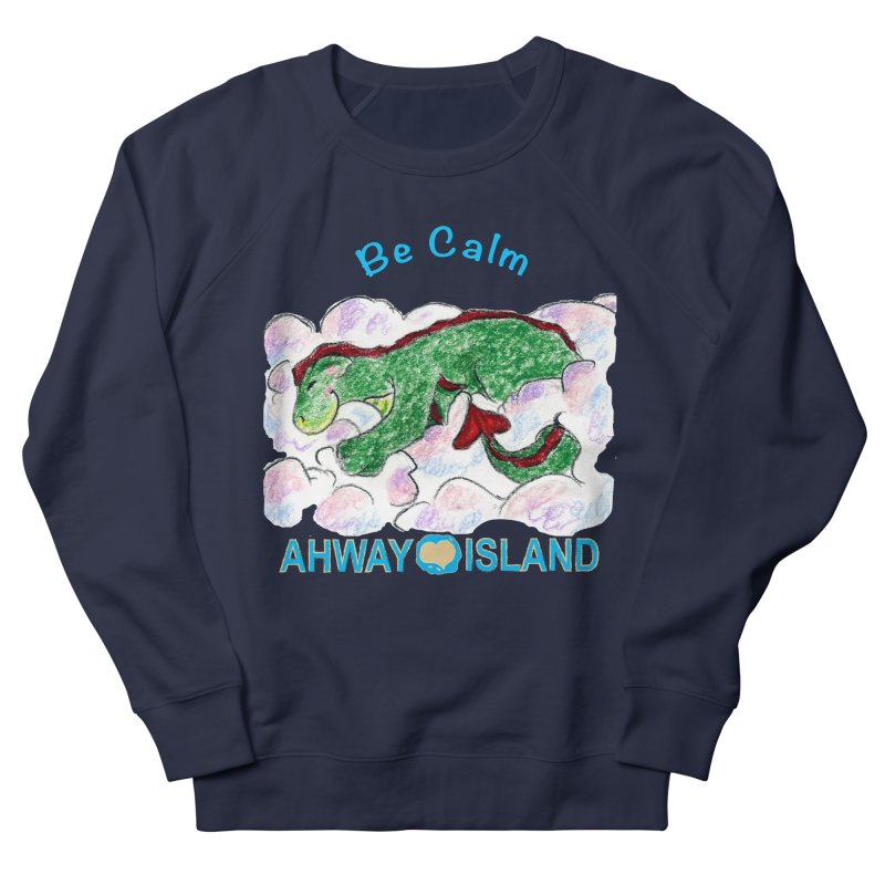 Be Calm Dragon Women's French Terry Sweatshirt by ahwayisland's Artist Shop