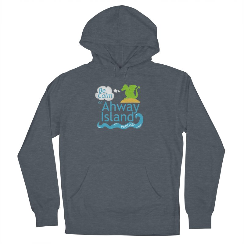 Be Calm on Ahway Island Merchandise Women's French Terry Pullover Hoody by ahwayisland's Artist Shop