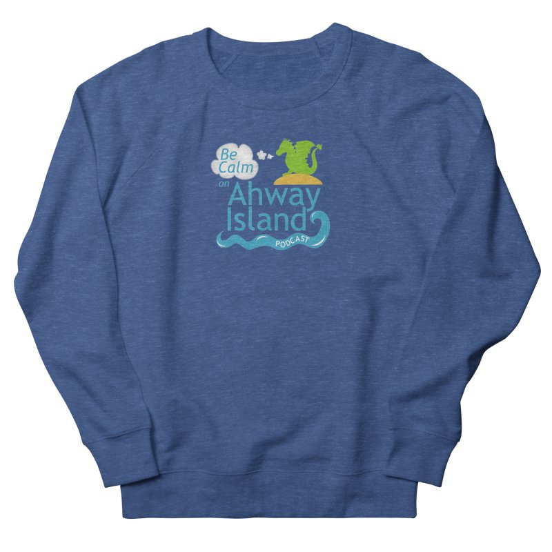 Be Calm on Ahway Island Merchandise Women's Sweatshirt by ahwayisland's Artist Shop