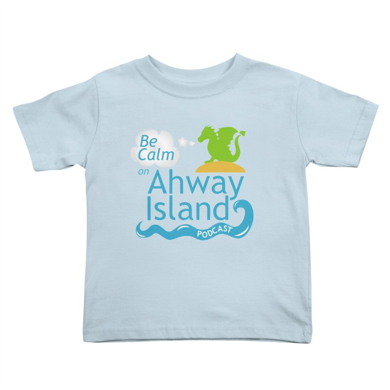 Be Calm on Ahway Island Merchandise Kids Toddler T-Shirt by ahwayisland's Artist Shop